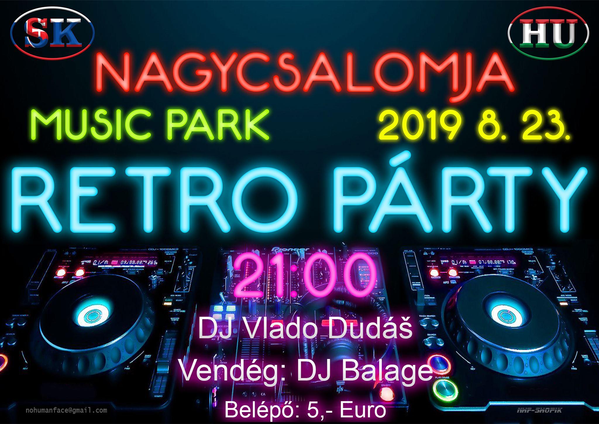 RETRO PÁRTY - Vladimír Dudáš és Balázs Szabó Balage -A RÉGIÓ legnagyobb nyári disco diszkójának helyszíne
